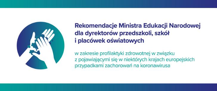 Rekomendacje MEN wzakresie profilaktyki zdrowotnej wzwiązku zpojawiającymi się wniektórych krajach europejskich przypadkami zachorowań nakoronawirusa